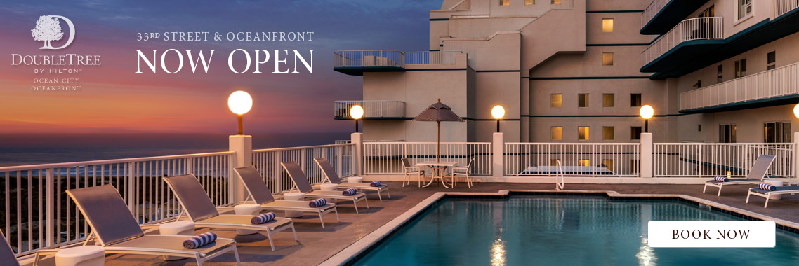DoubleTree Ocean City Oceanfront by Hilton, Maryland Beach hotel now open!