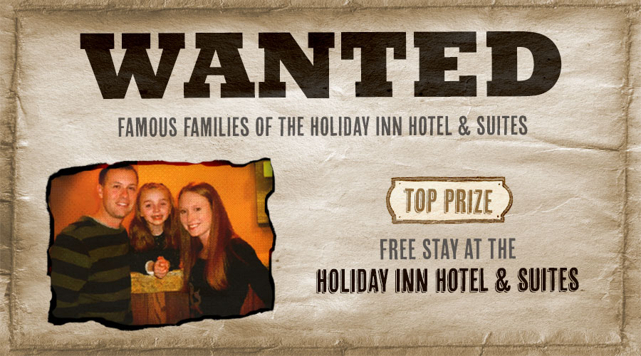 Wanted, Famous Families of the Holiday Inn Hotel and Suites